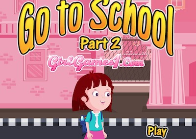 Go To School Part 2